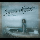 Jessica Ketola: Sea of Tears [Digipak]