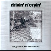 Drivin' n' Cryin': Songs from the Laundromat [Slipcase]