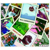 Bill Carrothers: Family Life [Digipak]
