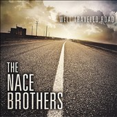 The Nace Brothers Band/Nace Brothers: Well Traveled Road