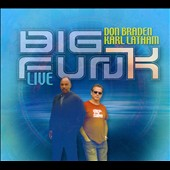 Don Braden/Karl Latham: Big Fun(k): Live [Digipak] *