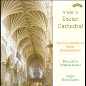 A Year in Exeter Cathedral - Sacred music for chorus & organ by Mawby, Praetorius, Warlock, Merulo, Shephard, Gretchaninov et al.