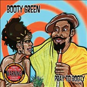 Booty Green: Pray To Booty [PA]