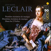 Jean-Marie Leclair: Recreations de musique 1 & 2; Duo Sonatas / Musica Alta Ripa