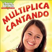 Sara Jordan: Multiplica Cantando (Multiplication Songs In Spanish)