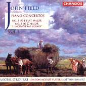 Field: Piano Concertos Vol 3 - no 3 & 5 / O'Rourke, Bamert