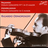 Paganini: Violin Concerto No. 1 in D major; Mendelssohn: Violin Concerto in E minor / Ricardo Odnoposoff, violin