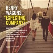 Henry Wagons: Expecting Company? [Digipak]
