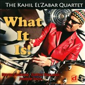 Kahil El'zabar Quartet: What It Is!