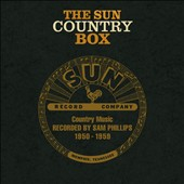 Various Artists: The Sun Country Box: Country Music Recorded by Sam Phillips 1950-1959