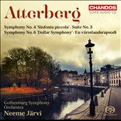 Atterberg: Symphony No. 4 'Sinfonia piccola'; Suite No. 3; Symphony No. 6 'Dollar Symphony'; En värmlandsrapsodi / Jarvi