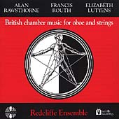 British Chamber Music for Oboe & Strings - Rawsthorne, et al
