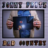 Jonny Fritz: Dad Country [Digipak]