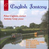 English Fantasy: Music for clarinet & piano by Alwyn, Carmichael, Jenkins, Gibbs, Ireland / Peter Cigleris, clarinet; Antony Gray, piano