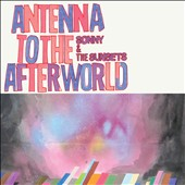 Sonny & the Sunsets: Antenna to the Afterworld [Digipak] *