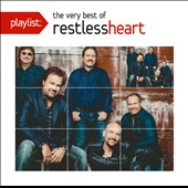 Restless Heart: Playlist: The Very Best of Restless Heart
