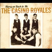 The Casino Royales: Hurry On Back To Me [Digipak]