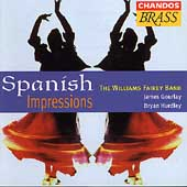 Spanish Impressions / Gourlay, Hurdley, Williams Fairey Band