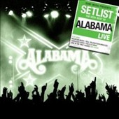Alabama: Setlist: The Very Best of Alabama Live