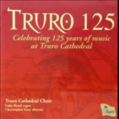 Truro 125: Celebrating 125 Years of Music at Truro