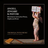 Angels, Gypsies and Shepherds: Renaissance music from Venice, Naples and Rome / The Roayl Wind Music