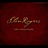 Stan Rogers: The  Collection [Box]