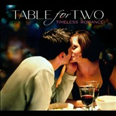 Various Artists: Table for Two: Timeless Romance [Digipak]