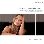 'Dances, Poems, Fairy Tales' - works by Liszt, Schubert, Rachmaninov, De Falla, Chopin, Medtner / Anna Scheps, piano