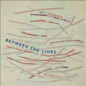 Neil Thornock: Between the Lines - music for percussion / Matthew Coley, Neil Thornock, percussion