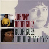 Johnny Rodriguez: Rodriguez/Through My Eyes