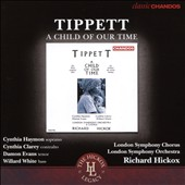 Michael Tippett (1905-1998): A Child of our Time / Cynthia Haymon, Cynthia Clarey, Damon Evans, Willard White. London SO & Chorus, Richard Hickox