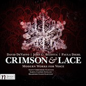 Crimson & Lace: Modern Works for Voice by David DeVasto, John G. Bilotta & Paul Diehl / Scott Uddenberg & Bradford Gleim, baritones; Sarita Cannon, sop.;