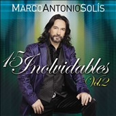 Marco Antonio Solís: 15 Exitos Inolvidables, Vol. 2