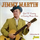 Jimmy Martin (Guitar): Good 'n' Country/Country Music Time *