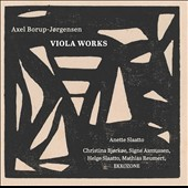 Axel Borup-Jorgensen (1924-2012): Partita for solo viola; Music for percussion & viola, Op. 18; Viola sonata; Duo for violin & viola / Anette Slaatto, viola; Christina Bjorkee, piano; Signe Asmussen, mz