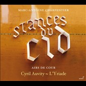 Marc-Antoine Charpentier: Stances du Cid - Airs de Cour, plus works by Michel Lambert (1610-1696), Jacques Morel (fl.1700-1749); Couperin / Cyril Auvity, tenor; L'Yriade