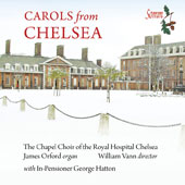 Christmas Carols from Chelsea / James Orford, organ; William Vann, The Chapel Choir of the Royal Hospital Chelsea