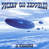Pickin' On: Pickin' on Zeppelin: A Tribute