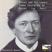 Busoni and His Legacy / Busoni, Ley, Petri