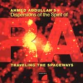 Ahmed Abdullah's Dispersions of the Spirit of Ra: Traveling the Spaceways *
