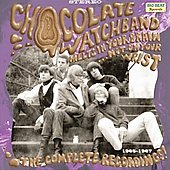 The Chocolate Watchband: Melts in Your Brain Not on Your Wrist: The Complete Recordings 1965 to 1967
