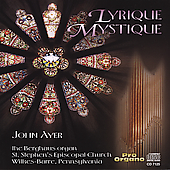 Lyrique Mystique - Ayer, Mendelssohn, Tournemire / John Ayer