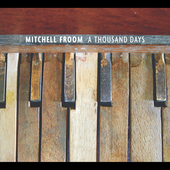 Mitchell Froom: A Thousand Days [Digipak]