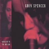 Gwin Spencer: Addicted to the Motion