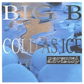 Big B: Cold as Ice