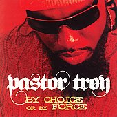 Pastor Troy: By Choice or By Force [Clean] [Edited]