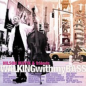 Nilson Matta: Walking with My Bass