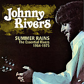 Johnny Rivers (Pop): Summer Rain: The Essential Rivers (1964-1975)