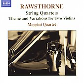 Rawsthorne: String Quartets, etc / Maggini Quartet