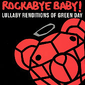 Rockabye Baby!: Rockabye Baby! Lullaby Renditions of Green Day